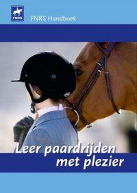 Leer paardrijden met plezier (FNRS handboek) 9789070940638