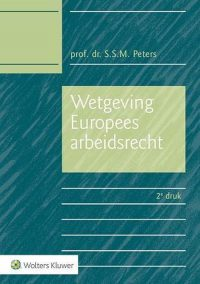 Wetgeving Europees arbeidsrecht 9789013131918