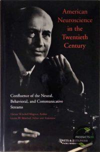 American Neuroscience in the Twentieth Century 9789026519383