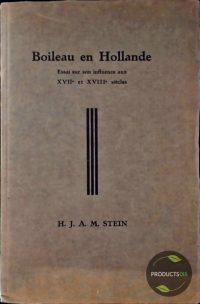 Boileau en Hollande. Essai sur son influence aux XVIIe et XVIIIe siècles 7423638844892