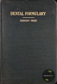 Dental Formulary : with an Index to Oral Diseases and their Treatment 7423630382323