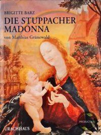 Die Stuppacher Madonna von Matthias Grünewald 9783825171933