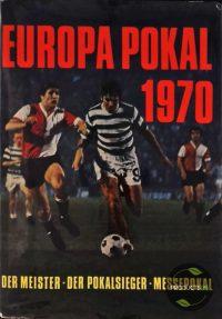 Europa Pokal 1970 Der Meister - Der Pokalsieger - Messepokal 7423636461497