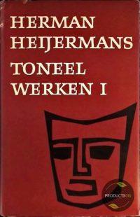 Herman Heijermans : Toneel werken (deel I, II en III) Toneel Werken