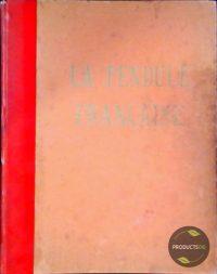La pendule Française des origines à nos jours : Documentation recueillie auprés de nos penduliers. La Pendule Française