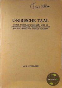 Onirische taal. Gaston Bachelard's theorieën over de 'dromende' literaire verbeelding, getoetst aan het oeuvre van William Faulkner 7423637853888