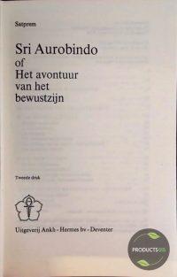 Sri aurobindo of avontuur bewustzyn 9789020247848
