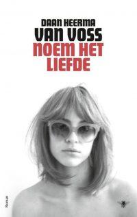 Noem het liefde - Daan Heerma van Voss 9789403110400