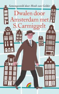 Dwalen door Amsterdam met S. Carmiggelt 9789041712967