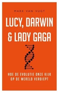 Lucy, Darwin & Lady Gaga 9789400511927