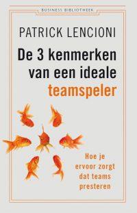 Business bibliotheek - De 3 kenmerken van een ideale teamspeler 9789047009580
