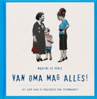 Van Oma Mag Alles ! 9789023012078