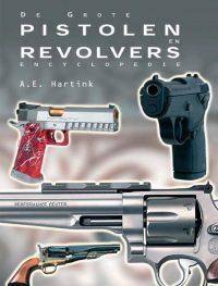 De grote pistolen en revolvers encyclopedie 9789036613439