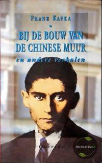 Bij de bouw van de chinese muur en andere postuum gepubliceerde verhalen 9789021491912