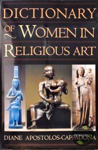 Dictionary of women in religieus art 9780195120981
