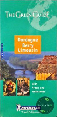 Dordogne, Berry, Limousin Green Guide 9782060008714
