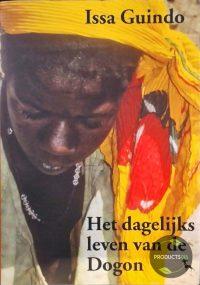 Het Dagelijks Leven Van De Dogon 9789053304402