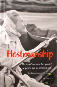 Hostmanship, de kunst mensen het gevoel te geven dat ze welkom zijn 9789175042015