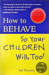 How to Behave So Your Children Will Too 9780670891535