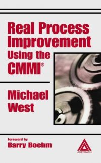 Real Process Improvement Using the CMMI 9780849321092