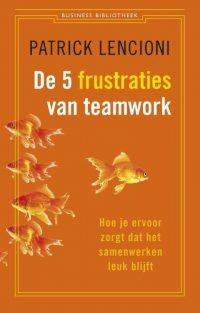 De 5 frustraties van teamwork 9789047001966