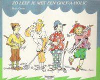 Zo leef je met een golf-a-holic 9789065552143