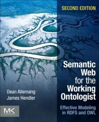 Semantic Web for the Working Ontologist 9780123859655