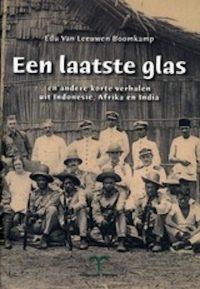 Een Laatste Glas En Andere Korte Verhalen Uit Indonesie, Afrika En India 9789080648197