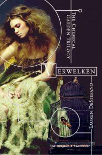 The chemical garden trilogie 1 - Verwelken 9789047516682