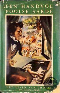 Een handvol Poolse aarde : het leven van Frédéric Chopin (1810-1849) 7423635524544