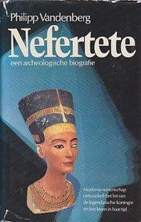 Nefertete: Een Archeologische Biografie 9789022402016