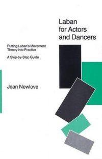 Laban for Actors and Dancers 9781854591609