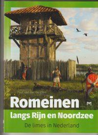 Romeinen langs Rijn en Noordzee : De limes in Nederland 9789053455616
