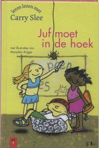 Leren Lezen Met Carry Slee Juf Moet In De Hoek 9789049920326