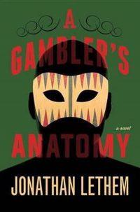 A Gambler's Anatomy 9780385539906
