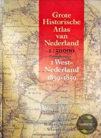 Grote Historische Atlas van Nederland. I West-Nederland 1839 – 1859 9789001962302