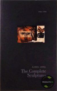 Karel Appel: The complete sculptures, 1936-1990 9781878034007