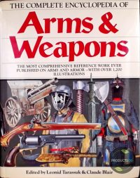 The Complete Encyclopedia of Arms and Weapons 9780517487761