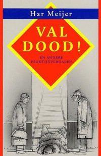 Val Dood! En Andere Praktijkverhalen 9789070084387