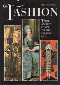 Fashion: From Ancient Egypt to the Present Day 9780517099872