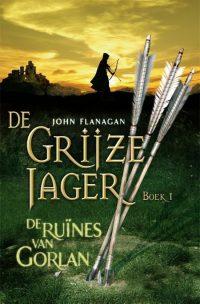 De Grijze Jager 1 - De ruïnes van Gorlan 9789025750657