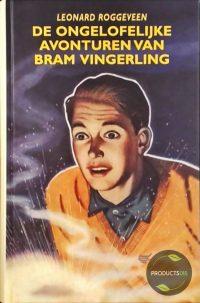 De Ongelofelijke Avonturen Van Bram Vingerling 9789000033225