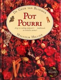De geur van bloemen: Potpourri 9789065904676