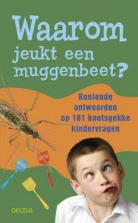 Waarom Jeuktt Een Muggenbeet? 9789044729719