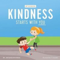 Kindness Starts with You - At School 9781775183310