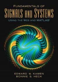 Fundamentals of Signals and Systems Using the Web and MATLAB 9780131687370