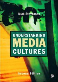 Understanding Media Cultures 9780761973638