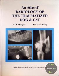 Atlas of Radiology of the Traumatized Dog and Cat 9781874545187