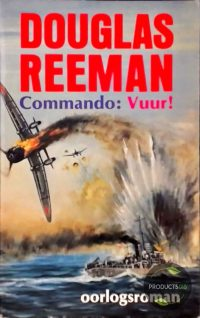 Commando : vuur 9789022508589