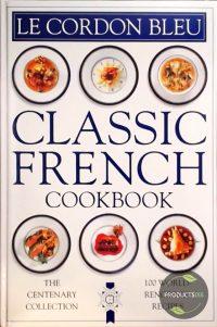 Cordon Bleu Classic French Cookbook 9780751301427